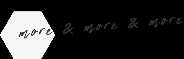 more&more&more